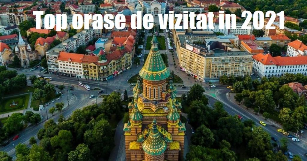 Top orase de vizitat in 2021